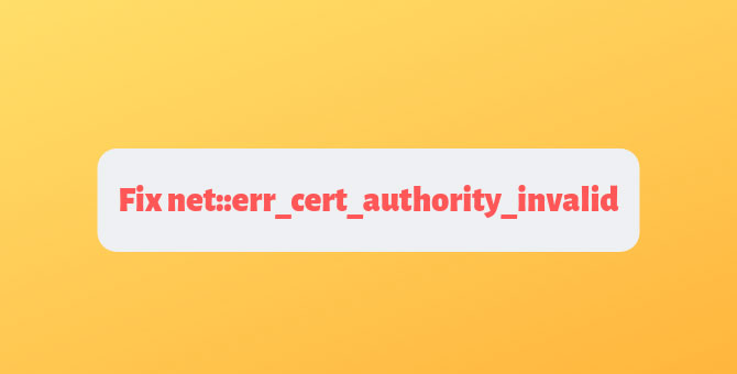 Fix net::err_cert_authority_invalid error