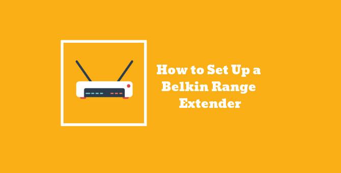 How to Set Up a Belkin Range Extender