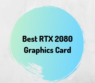 Best RTX 2080 Graphics Card 2019 - Which One Is Best?